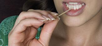 Vær forsiktig med tannpirkeren