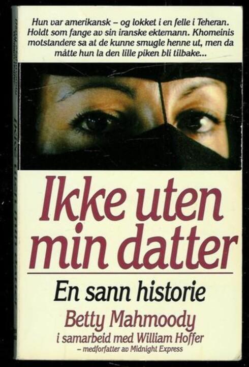 """SUKSESS: Boken """"Ikke uten min datter"""" ble raskt en bestselger, da den kom ut i 1987."""