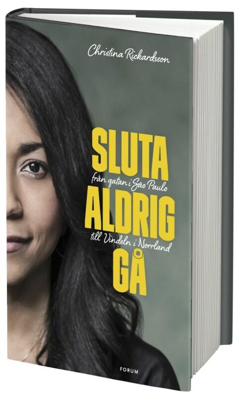 Christina Richardsson:  «Sluta aldrig gå» (Bokförlaget Forum).   Foto: Produsenten
