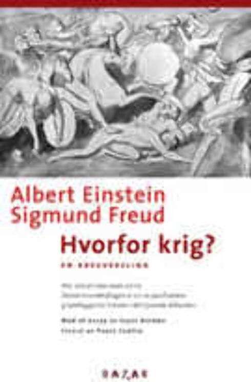 «Hvorfor krig? En brevveksling» Brev mellom Sigmund Freud og Albert Einstein om årsakene til krig, avsluttet med et essay av Isaac Asimov. Paperback fra Bazar forlag, kr 98.