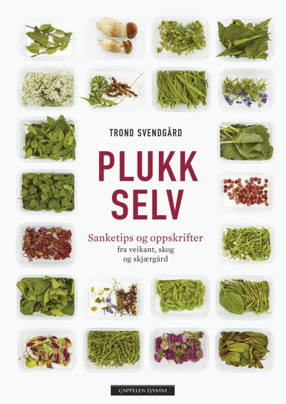 Boken «Plukk selv» av Trond Svendgård (kr 180, Norli).